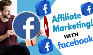 Affiliate Marketing with Facebook Step-by-Step instructional exercise guide for Beginners